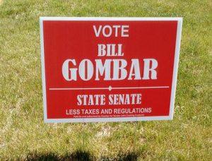 Bill Gombar for State Senate Campaign Sign